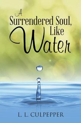 A Surrendered Soul, Like Water (Paperback)