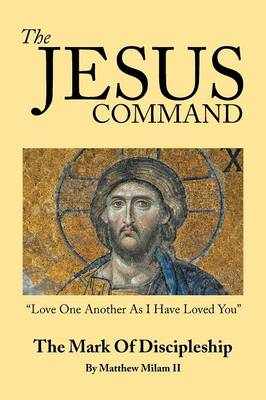 The Jesus Command: The Mark of Discipleship (Paperback)