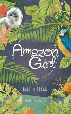 Amazon Girl: Dare to Dream (Paperback)