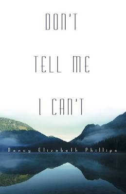 Don't Tell Me I Can't (Paperback)