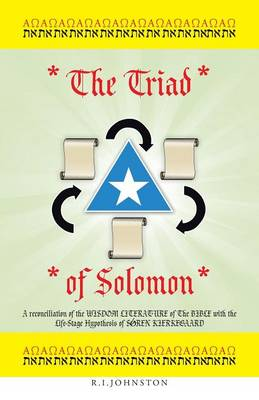 The Triad of Solomon: A Reconciliation of the Wisdom Literature of the Bible with the Life-Stage Hypothesis of SǾren Kierkegaard (Paperback)