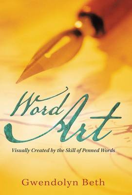 Word Art: Visually Created by the Skill of Penned Words (Hardback)