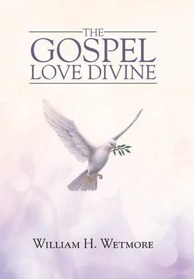 The Gospel: Love Divine (Hardback)
