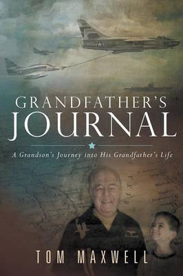 Grandfather's Journal: A Grandson's Journey Into His Grandfather's Life (Paperback)