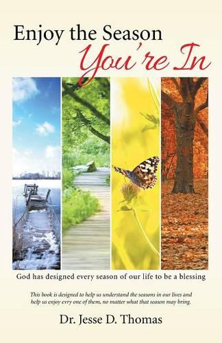 Enjoy the Season You're in: God Has Designed Every Season of Our Life to Be a Blessing (Paperback)