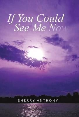 If You Could See Me Now (Hardback)