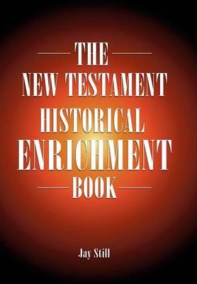 The New Testament Historical Enrichment Book (Hardback)