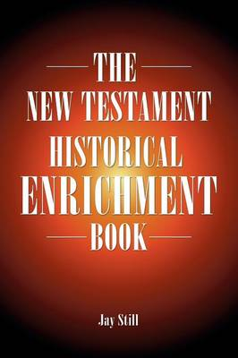 The New Testament Historical Enrichment Book (Paperback)
