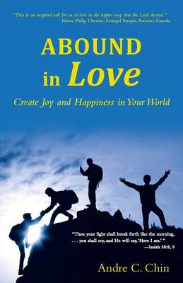 Abound in Love: Create Joy and Happiness in Your World (Paperback)