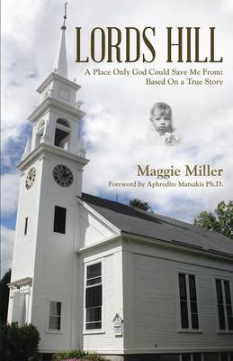 Lords Hill: A Place Only God Could Save Me From: Based on a True Story (Paperback)