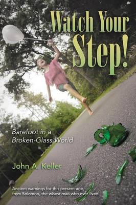 Watch Your Step!: Barefoot in a Broken-Glass World (Paperback)