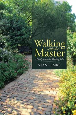 Walking with the Master: A Study from the Book of John (Paperback)
