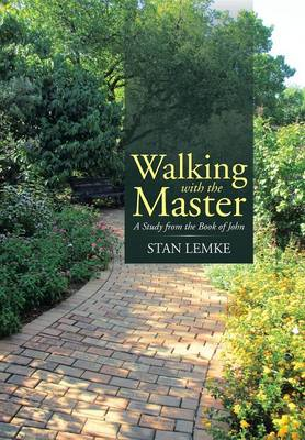 Walking with the Master: A Study from the Book of John (Hardback)