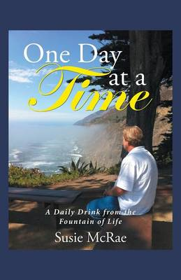 One Day at a Time: A Daily Drink from the Fountain of Life (Paperback)