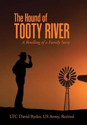 The Hound of Tooty River: A Retelling of a Family Story (Hardback)