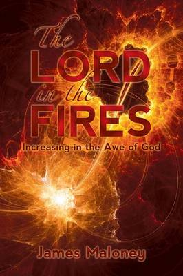 The Lord in the Fires: Increasing in the Awe of God (Paperback)