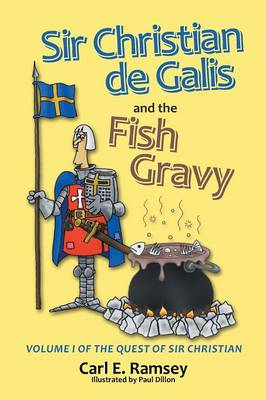 Sir Christian de Galis and the Fish Gravy: Volume I of the Quest of Sir Christian (Paperback)