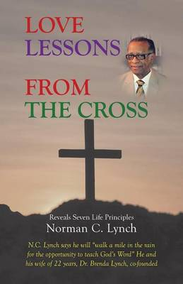 Love Lessons from the Cross: Reveals Seven Life Principles (Paperback)