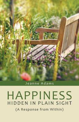Happiness: Hidden in Plain Sight: (A Response from Within) (Paperback)