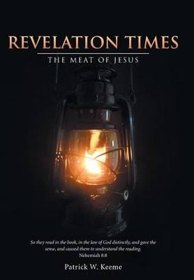 Revelation Times: The Meat of Jesus (Hardback)