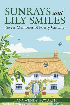 Sunrays and Lily Smiles: (sweet Memories of Poetry Cottage) (Paperback)