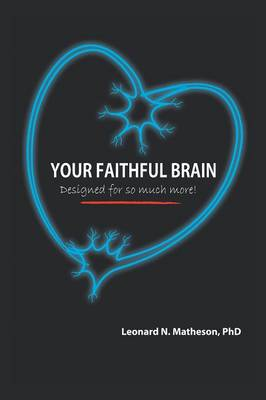 Your Faithful Brain: Designed for So Much More! (Paperback)