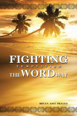 Fighting Temptation - The Word Way (Paperback)