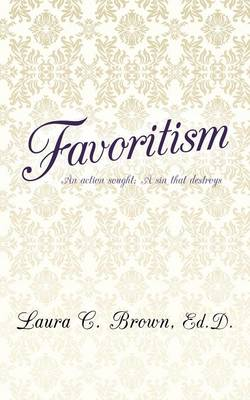 Favoritism: An Action Sought; A Sin That Destroys (Paperback)
