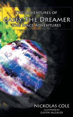 The Adventures of Casey the Dreamer: The Space Adventures (Paperback)