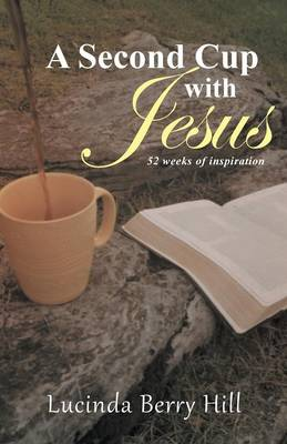 A Second Cup with Jesus: 52 Weeks of Inspiration (Paperback)
