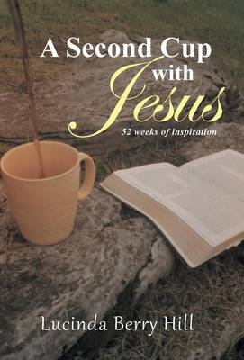 A Second Cup with Jesus: 52 Weeks of Inspiration (Hardback)