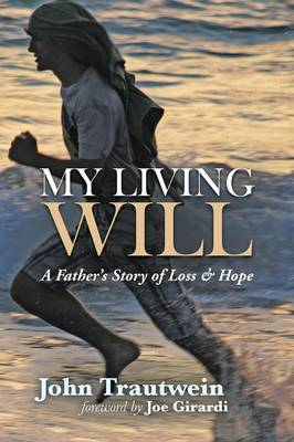 My Living Will: A Father's Story of Loss & Hope (Paperback)