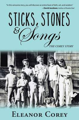 Sticks, Stones & Songs: The Corey Story (Paperback)