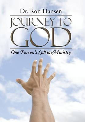 Journey to God: One Person's Call to Ministry (Hardback)