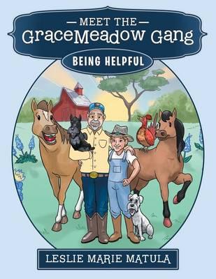 Meet the Gracemeadow Gang: Being Helpful (Paperback)