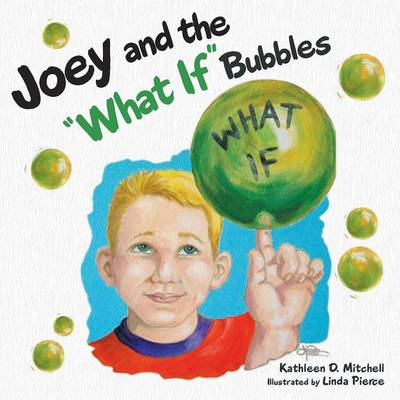 Joey and the What If Bubbles (Paperback)
