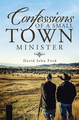 Confessions of a Small Town Minister (Paperback)