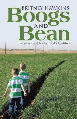 Boogs and Bean: Everyday Parables for God's Children (Paperback)