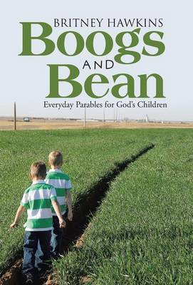 Boogs and Bean: Everyday Parables for God's Children (Hardback)