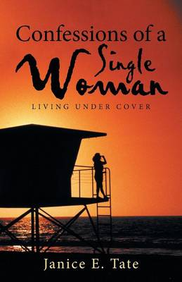 Confessions of a Single Woman: Living Under Cover (Paperback)
