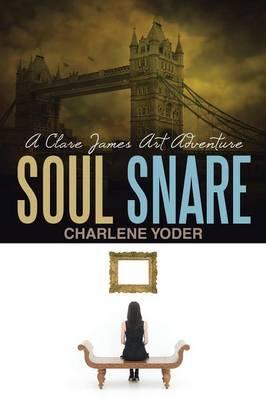 Soul Snare: A Clare James Art Adventure (Paperback)