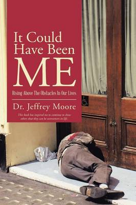 It Could Have Been Me: Rising Above the Obstacles in Our Lives (Paperback)