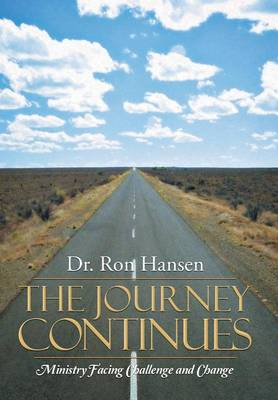 The Journey Continues: Ministry Facing Challenge and Change (Hardback)