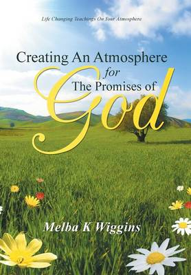 Creating an Atmosphere for the Promises of God (Hardback)