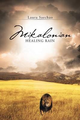 Mikalonian: Healing Rain (Paperback)