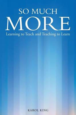 So Much More: Learning to Teach and Teaching to Learn (Paperback)