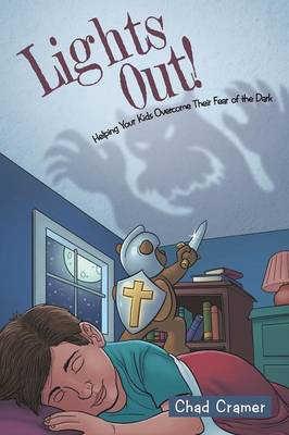 Lights Out!: Helping Your Kids Overcome Their Fear of the Dark (Paperback)