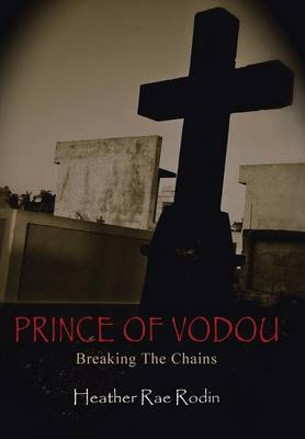 Prince of Vodou: Breaking the Chains (Hardback)
