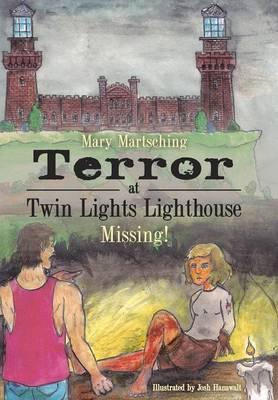 Terror at Twin Lights Lighthouse: Missing! (Hardback)