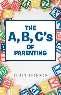 The A, B, C's of Parenting (Paperback)